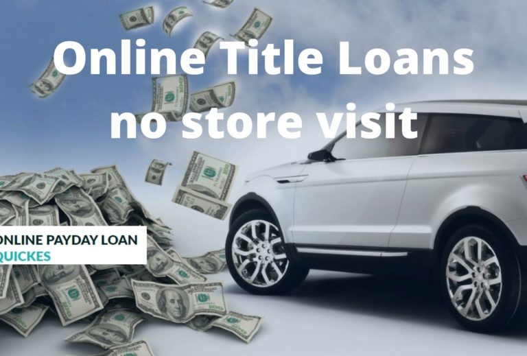 Online Title Loan no store visit